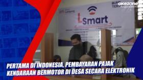 Pertama di Indonesia, Pelopor Pembayaran Pajak Kendaraan Bermotor di Desa Secara Elektronik