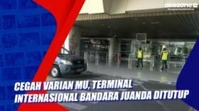 Cegah Varian Mu, Terminal Internasional Bandara Juanda Ditutup