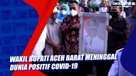 Wakil Bupati Aceh Barat Meninggal Dunia Positif Covid-19