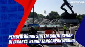 Pemberlakuan Sistem Ganjil Genap di Jakarta, Begini Tanggapan Warga