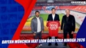 Bayern M?nchen Ikat Leon Goretzka Hingga 2026