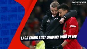 Laga Kikuk buat Lingard, WHU vs MU