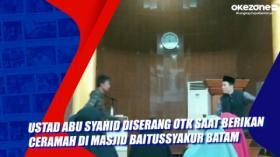 Ustad Abu Syahid Diserang OTK Saat Berikan Ceramah di Masjid Baitussyakur Batam