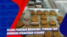 Jelang Perayaan Mooncake, Pembuat Kue Rumahan Kebanjiran Pesanan