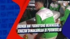 Ibunda Ani Yudhoyono Meninggal, Jenazah Dimakamkan di Purworejo
