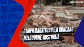 Gempa Magnitudo 5,8 Guncang Melbourne, Australia