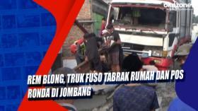 Rem Blong, Truk Fuso Tabrak Rumah dan Pos Ronda di Jombang