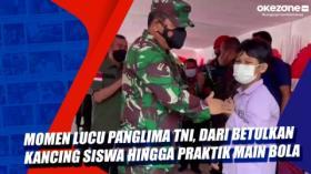 Momen Lucu Panglima TNI, dari Betulkan Kancing Siswa hingga Praktik Main Bola