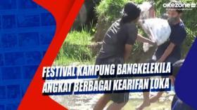 Festival Kampung Bangkelekila Angkat Berbagai Kearifan Lokal