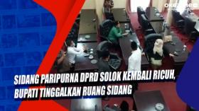 Sidang Paripurna DPRD Solok Kembali Ricuh, Bupati Tinggalkan Ruang Sidang