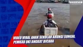 Video Viral Anak Sekolah Arungi Sungai, Pemkab OKI Angkat Bicara