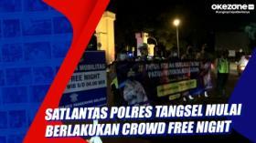 Satlantas Polres Tangsel Mulai Berlakukan Crowd Free Night