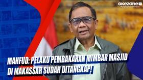 Mahfud: Pelaku Pembakaran Mimbar Masjid di Makassar Sudah Ditangkap!