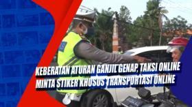 Keberatan Aturan Ganjil Genap, Taksi Online Minta Stiker Khusus Transportasi Online