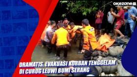 Dramatis, Evakuasi Korban Tenggelam di Curug Leuwi Bumi Serang