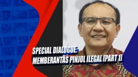 Special Dialogue: Memberantas Pinjol Ilegal  Part 1