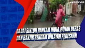 Badai Siklon Hantam India, Hujan Deras dan Banjir Rendam Wilayah Pedesaan