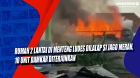 Rumah 2 Lantai di Menteng Ludes Dilalap si Jago Merah, 10 Unit Damkar Diterjunkan