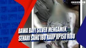 Bawa Bayi Silver Mengamen, Sehari sang Ibu Raup Rp150 Ribu