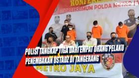 Polisi Tangkap Tiga dari Empat Orang Pelaku Penembakan Ustadz di Tangerang