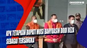 KPK Tetapkan Bupati Musi Banyuasin Dodi Reza Sebagai Tersangka