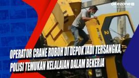 Operator Crane Roboh di Depok jadi Tersangka, Polisi Temukan Kelalaian dalam Bekerja