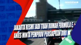 Jakarta Resmi Jadi Tuan Rumah Formula E, Anies Minta Pemprov Persiapkan Diri