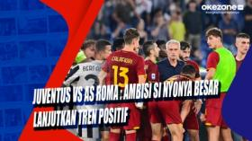 Juventus vs AS Roma : Ambisi Si Nyonya Besar Lanjutkan Tren Positif