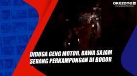 Diduga Geng Motor, Bawa Sajam Serang Perkampungan di Bogor
