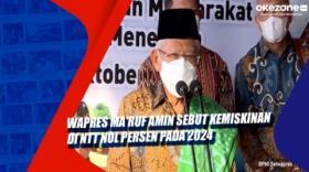 Wapres Ma'ruf Amin Sebut Kemiskinan di NTT Nol Persen pada 2024