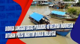Diduga Langgar Batas Perairan, 10 Nelayan Indonesia Ditahan Polisi Maritim Diraja Malaysia