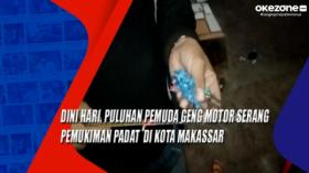 Dini Hari, Puluhan Pemuda Geng Motor Serang Pemukiman Padat di Kota Makassar