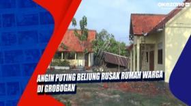 Angin Puting Beliung Rusak Rumah Warga di Grobogan