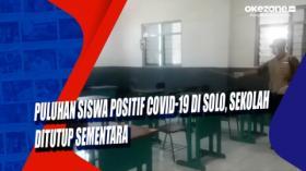 Puluhan Siswa Positif Covid-19 di Solo, Sekolah Ditutup Sementara