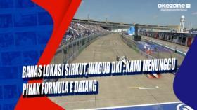Bahas Lokasi Sirkut, Wagub DKI : Kami Menunggu Pihak Formula E Datang