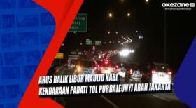 Arus Balik Libur Maulid Nabi, Kendaraan Padati Tol Purbaleunyi Arah Jakarta
