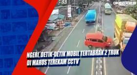 Ngeri, Detik-Detik Mobil Tertabrak 2 Truk di Maros Terekam CCTV