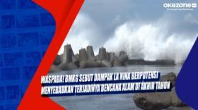 Waspada! BMKG Sebut Dampak La Nina Berpotensi Menyebabkan Terjadinya Bencana Alam di Akhir Tahun