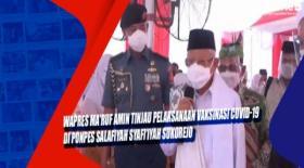 Wapres Ma'ruf Amin Tinjau Pelaksanaan Vaksinasi Covid-19 di Ponpes Salafiyah Syafi'iyah Sukorejo