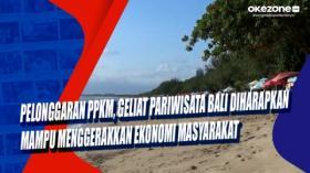 Pelonggaran PPKM, Geliat Pariwisata Bali Diharapkan Mampu Menggerakkan Ekonomi Masyarakat