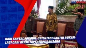 Hari Santri, Jokowi: Orientasi Santri Bukan lagi Cari Kerja tapi Berwirausaha