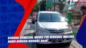 Sedang Jumatan, Mobil TNI Dibobol Maling, Uang hingga Borgol Raib