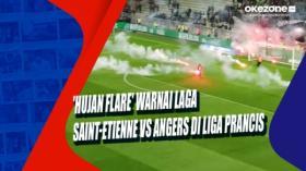 'Hujan Flare' Warnai Laga Saint-Etienne Vs Angers di Liga Prancis