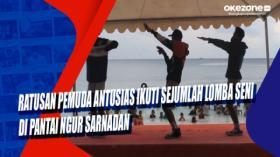 Ratusan Pemuda Antusias Ikuti Sejumlah Lomba Seni di Pantai Ngur Sarnadan