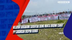 Nelayan Sukabumi Serentak Demo Minta Jokowi Cabut PP Larangan Ekspor Benur