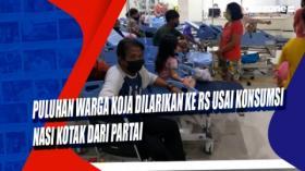 Puluhan Warga Koja Dilarikan ke RS Usai Konsumsi Nasi Kotak dari Partai