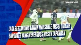 Lagi Bertanding Lawan Marseille, Messi Dikejar Suporter yang Menerobos Masuk Lapangan