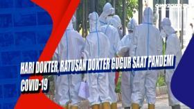 Hari Dokter, Ratusan Dokter Gugur saat Pandemi Covid-19