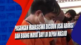 Pasangan Mahasiswa Diciduk Usai Aborsi dan Buang Mayat Bayi di Depan Masjid