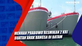 Menhan Prabowo Resmikan 2 KRI Buatan Anak Bangsa di Batam